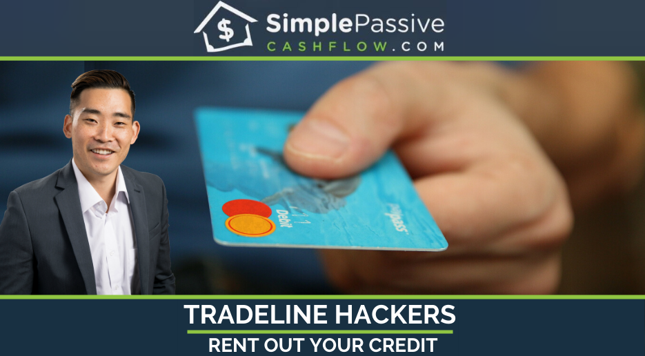 Simplepassivecashflow tradeline hackers rent out your credit